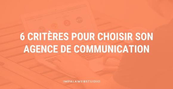6 critères pour choisir son agence de communication web