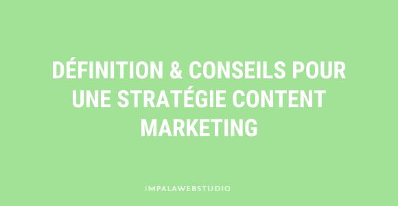 Définition & conseils pour réussir sa stratégie content marketing