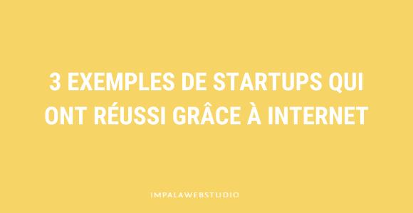 Stratégie digitale : 3 exemples de success story pour startups