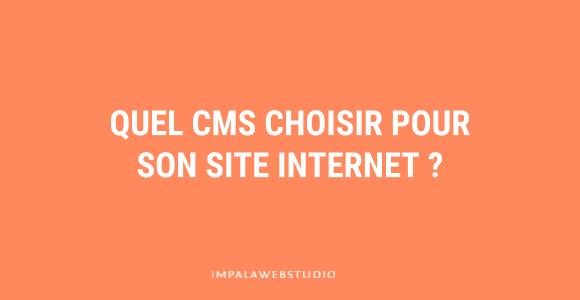 Quel CMS choisir pour créer son site Internet ?