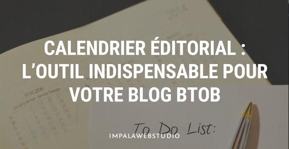 Calendrier éditorial : l'outil indispensable pour votre blog BtoB