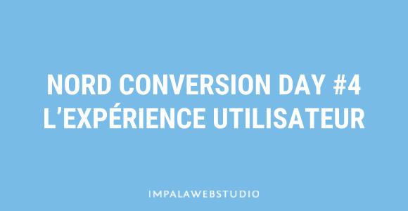 Nord Conversion Day #4 : La mesure de l'expérience utilisateur