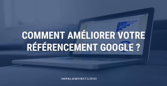 Comment améliorer son référencement Google ?