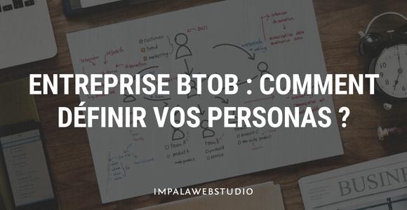 Entreprise BtoB : comment définir vos personas ?