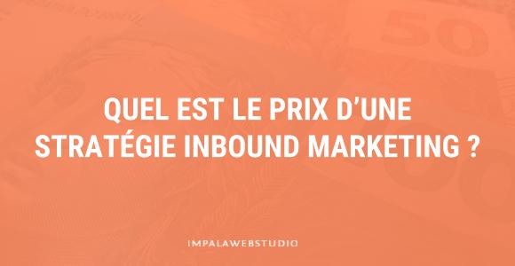 Quel est le prix d'une stratégie inbound marketing ?